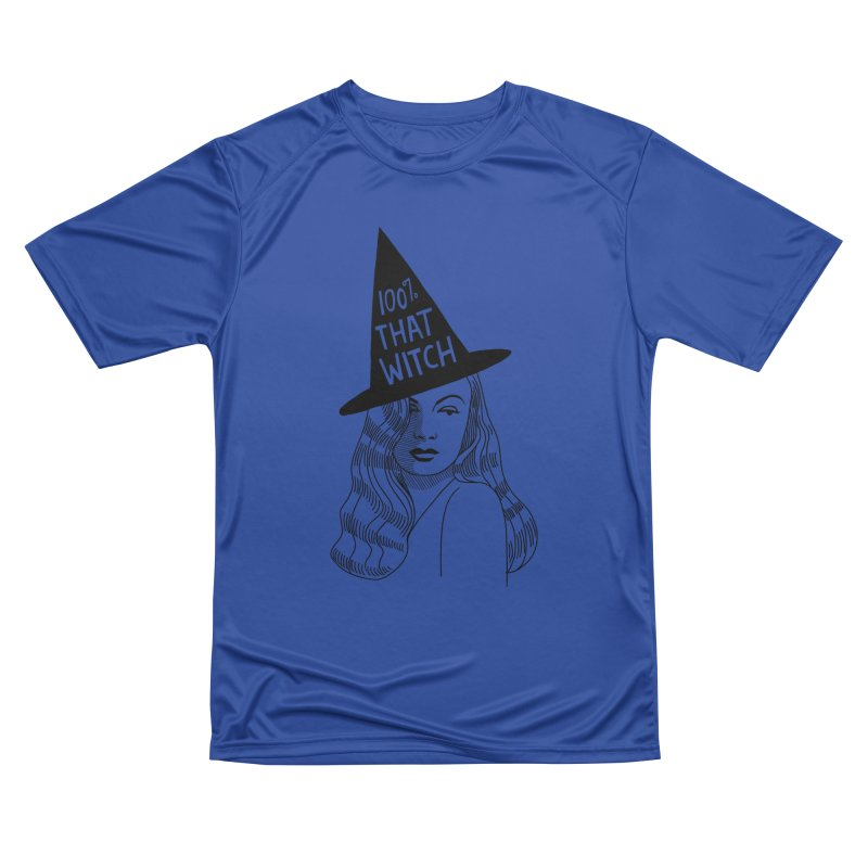 100% that witch Women's Performance Unisex T-Shirt by Kate Gabrielle's Threadless Shop