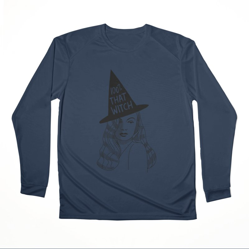 100% that witch Women's Performance Unisex Longsleeve T-Shirt by Kate Gabrielle's Threadless Shop