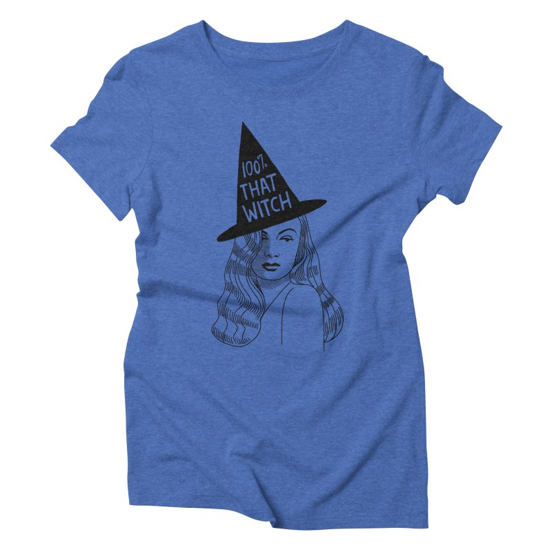 100% that witch Women's Triblend T-Shirt by Kate Gabrielle's Threadless Shop