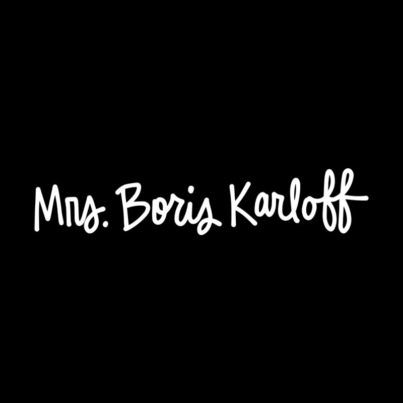 Mrs. Boris Karloff by Kate Gabrielle's Threadless Shop
