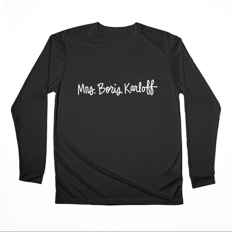Mrs. Boris Karloff Men's Performance Longsleeve T-Shirt by Kate Gabrielle's Threadless Shop
