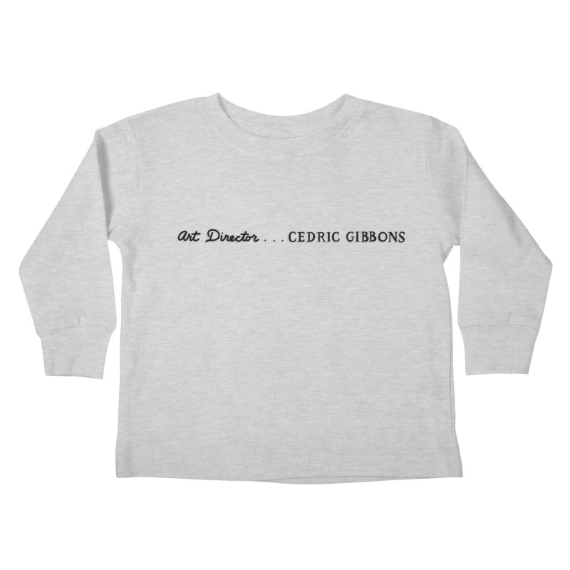 Art Direction by Cedric Gibbons Kids Toddler Longsleeve T-Shirt by Kate Gabrielle's Threadless Shop
