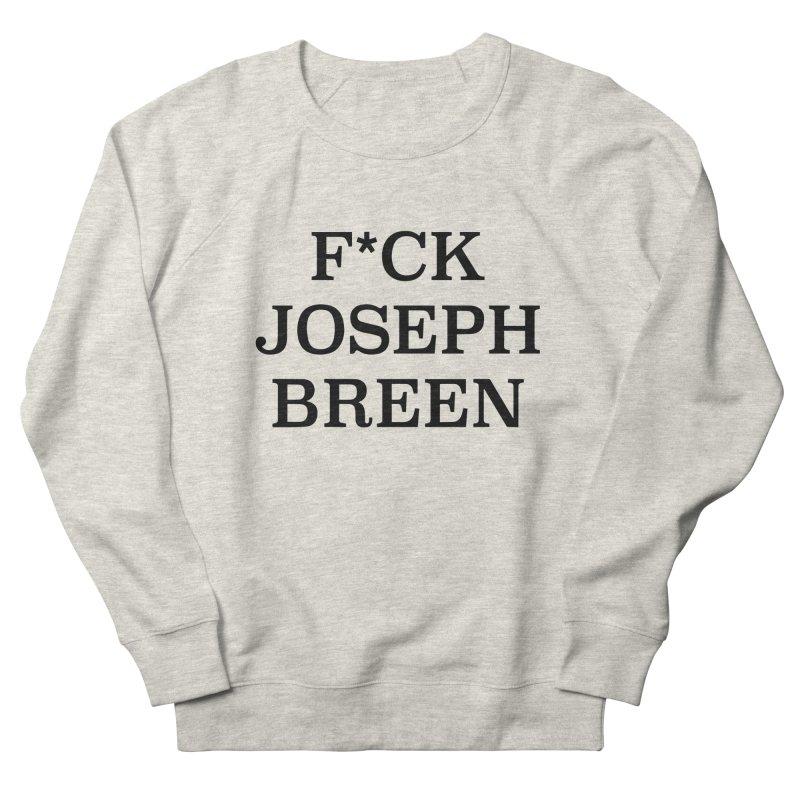 F*ck Joseph Breen Men's Sweatshirt by Kate Gabrielle's Threadless Shop