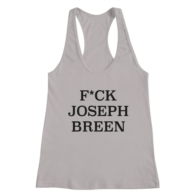 F*ck Joseph Breen Women's Racerback Tank by Kate Gabrielle's Threadless Shop