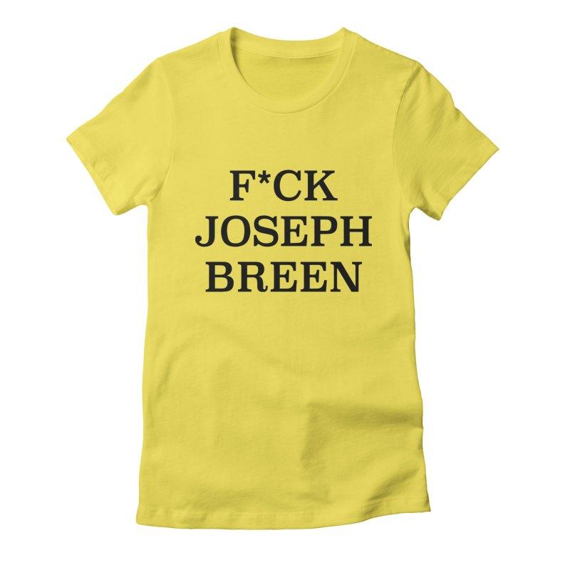 F*ck Joseph Breen Women's T-Shirt by Kate Gabrielle's Threadless Shop