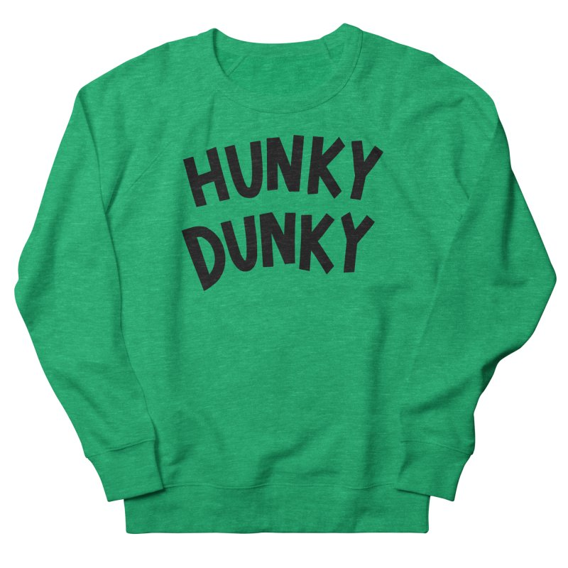 Hunky Dunky Women's French Terry Sweatshirt by Kate Gabrielle's Threadless Shop