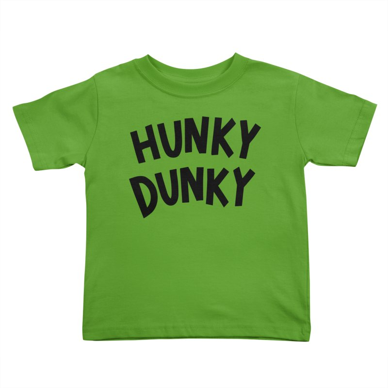 Hunky Dunky Kids Toddler T-Shirt by Kate Gabrielle's Threadless Shop
