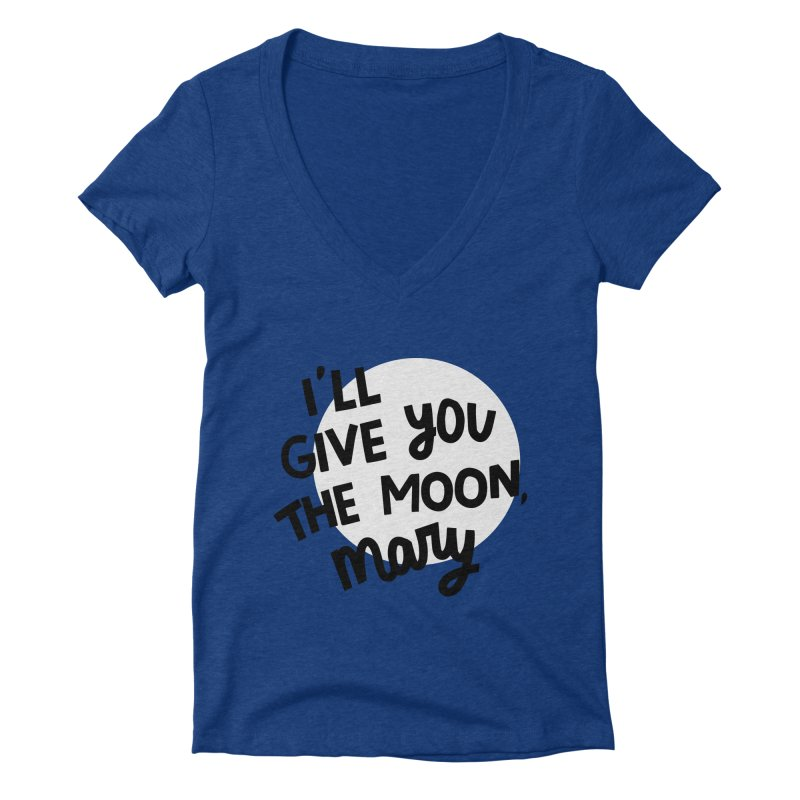 I'll give you the moon, Mary Women's Deep V-Neck V-Neck by Kate Gabrielle's Threadless Shop
