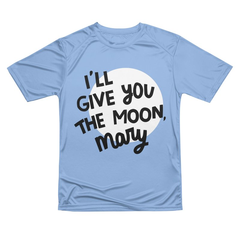 I'll give you the moon, Mary Men's Performance T-Shirt by Kate Gabrielle's Threadless Shop