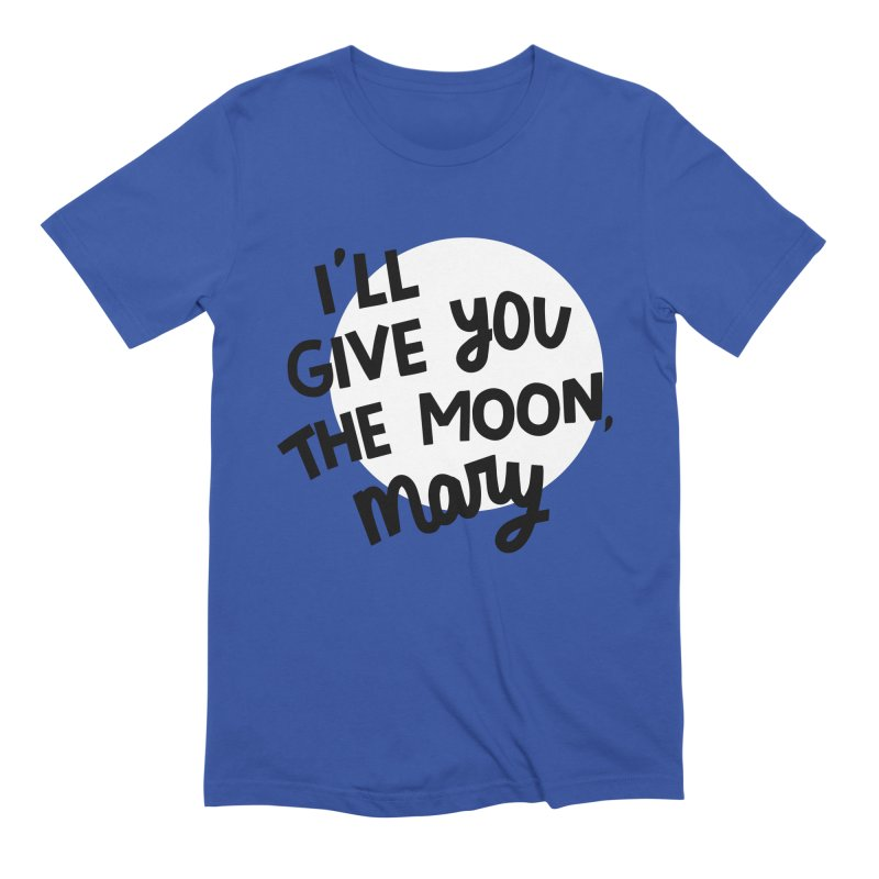 I'll give you the moon, Mary Men's Extra Soft T-Shirt by Kate Gabrielle's Threadless Shop