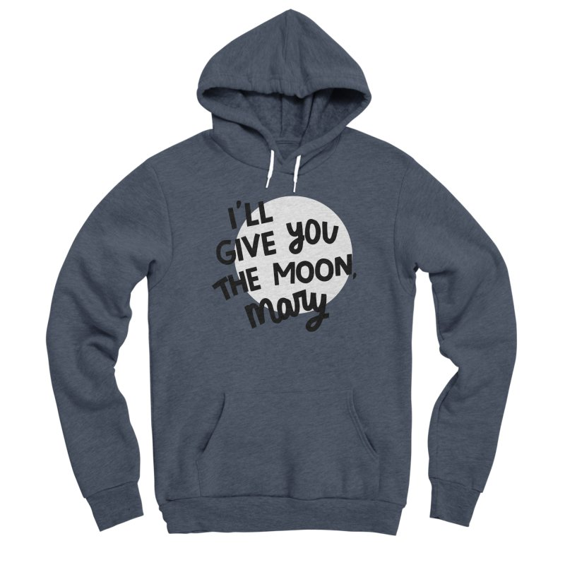 I'll give you the moon, Mary Women's Sponge Fleece Pullover Hoody by Kate Gabrielle's Threadless Shop