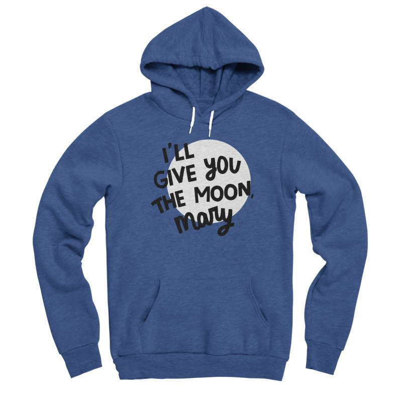 I'll give you the moon, Mary Men's Sponge Fleece Pullover Hoody by Kate Gabrielle's Threadless Shop