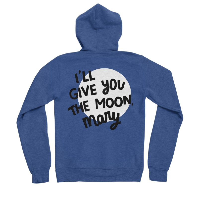 I'll give you the moon, Mary Women's Sponge Fleece Zip-Up Hoody by Kate Gabrielle's Threadless Shop