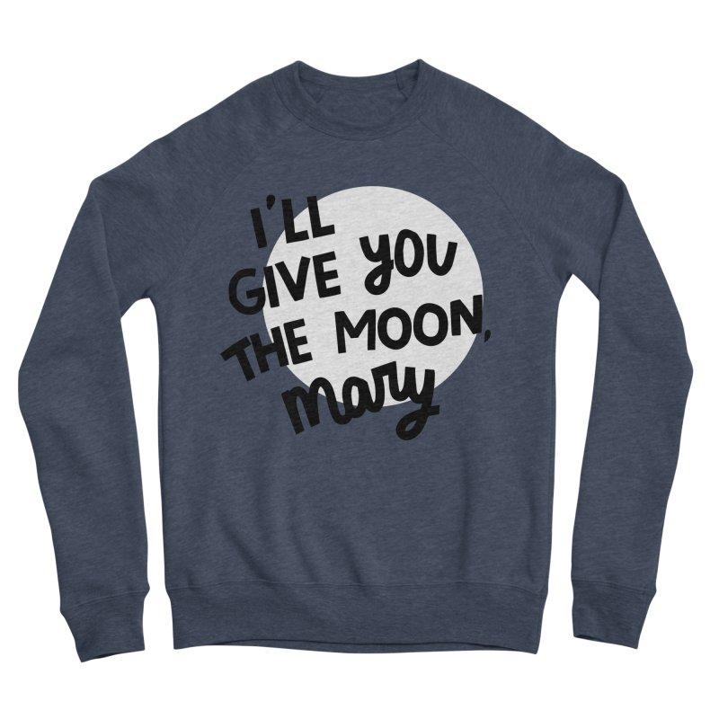 I'll give you the moon, Mary Men's Sponge Fleece Sweatshirt by Kate Gabrielle's Threadless Shop