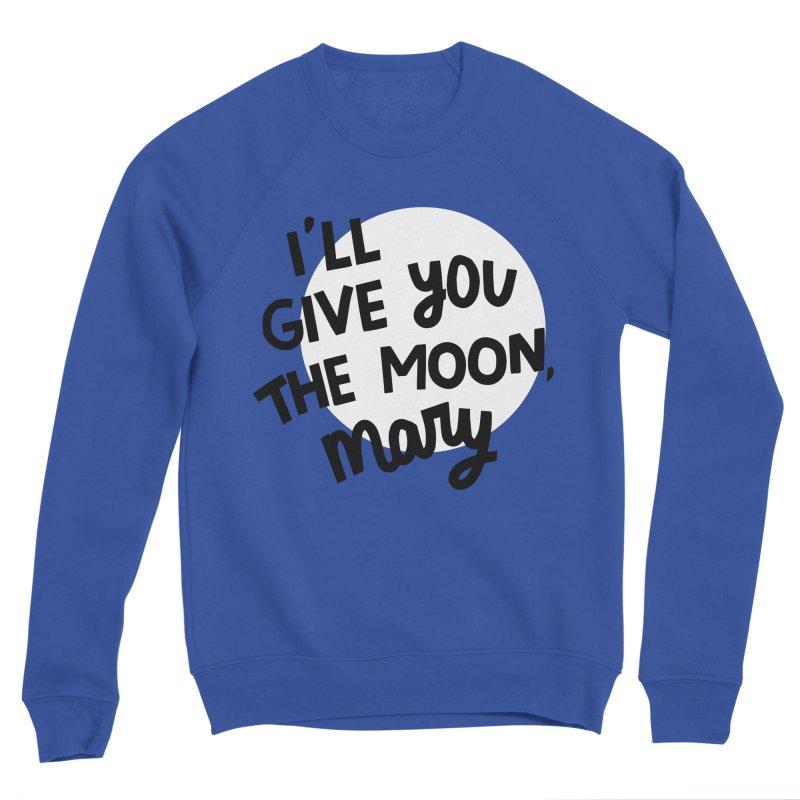 I'll give you the moon, Mary Women's Sponge Fleece Sweatshirt by Kate Gabrielle's Threadless Shop