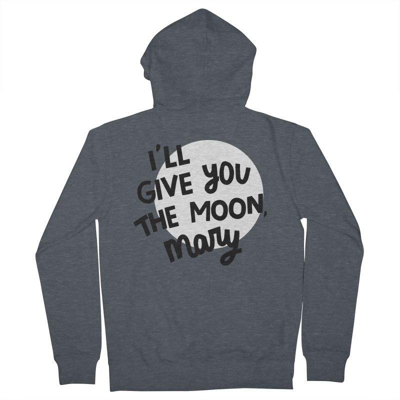 I'll give you the moon, Mary Women's French Terry Zip-Up Hoody by Kate Gabrielle's Threadless Shop