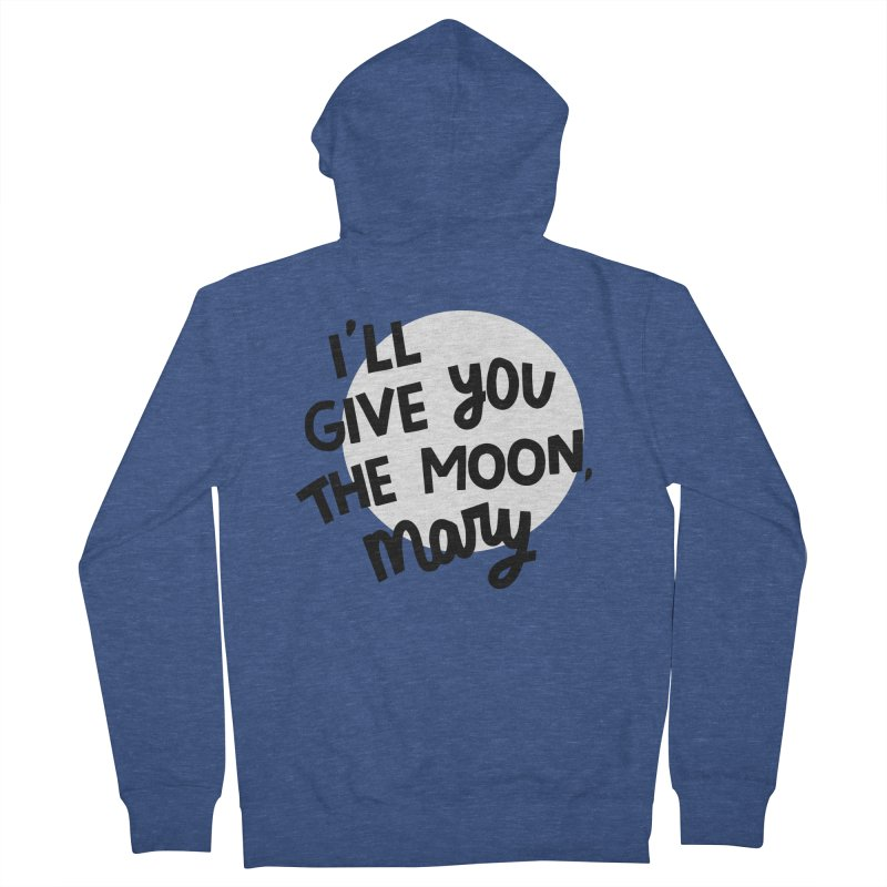 I'll give you the moon, Mary Men's French Terry Zip-Up Hoody by Kate Gabrielle's Threadless Shop