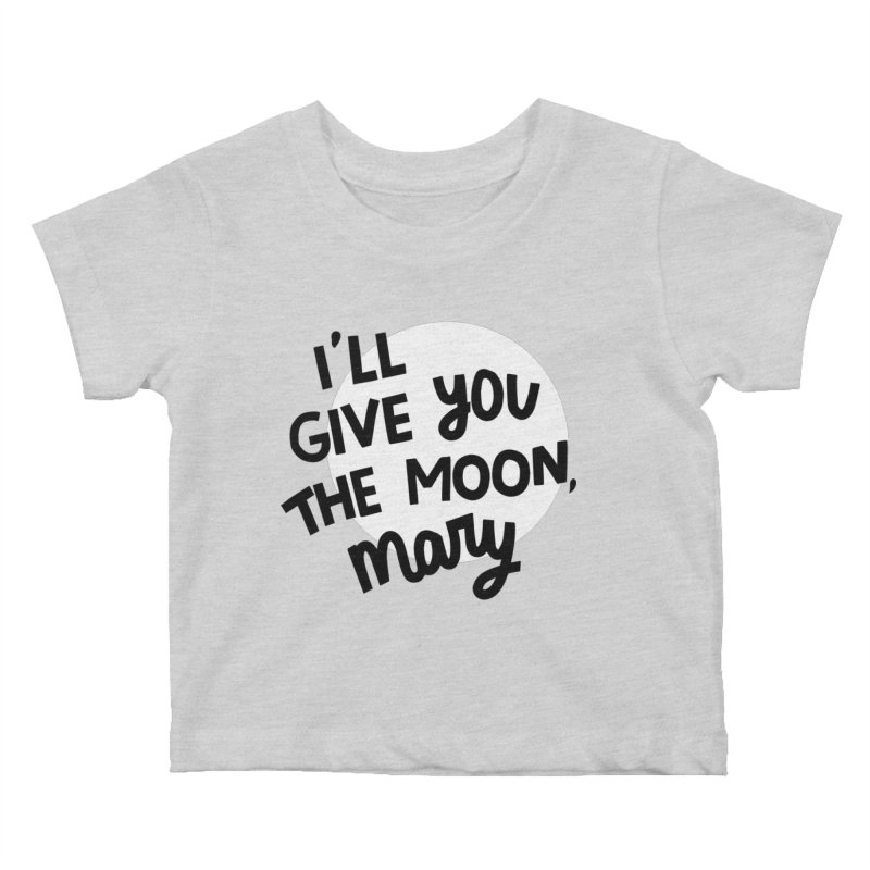 I'll give you the moon, Mary Kids Baby T-Shirt by Kate Gabrielle's Threadless Shop