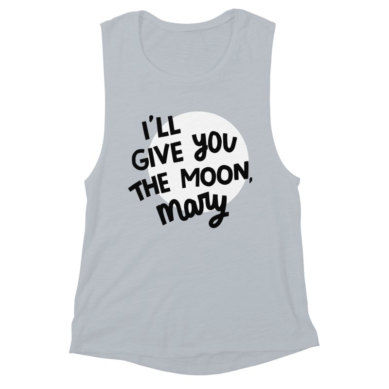 I'll give you the moon, Mary Women's Muscle Tank by Kate Gabrielle's Threadless Shop