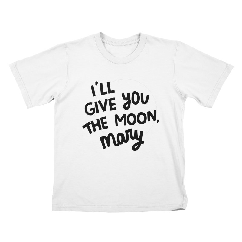 I'll give you the moon, Mary Kids T-Shirt by Kate Gabrielle's Threadless Shop