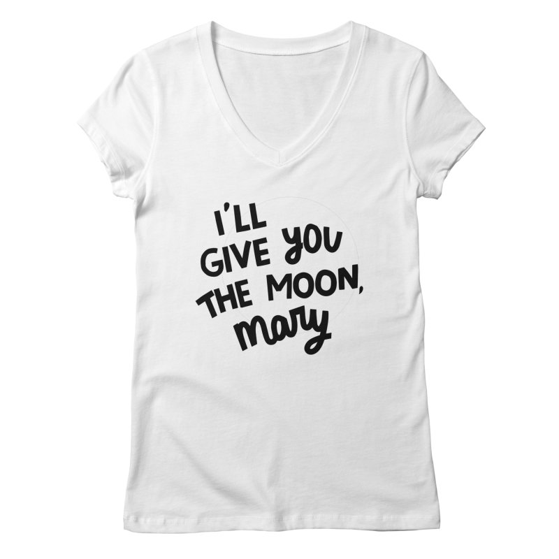I'll give you the moon, Mary Women's Regular V-Neck by Kate Gabrielle's Threadless Shop
