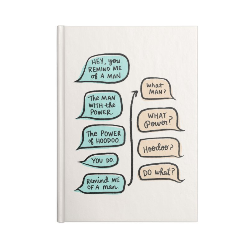 You remind me of a man Accessories Lined Journal Notebook by Kate Gabrielle's Threadless Shop