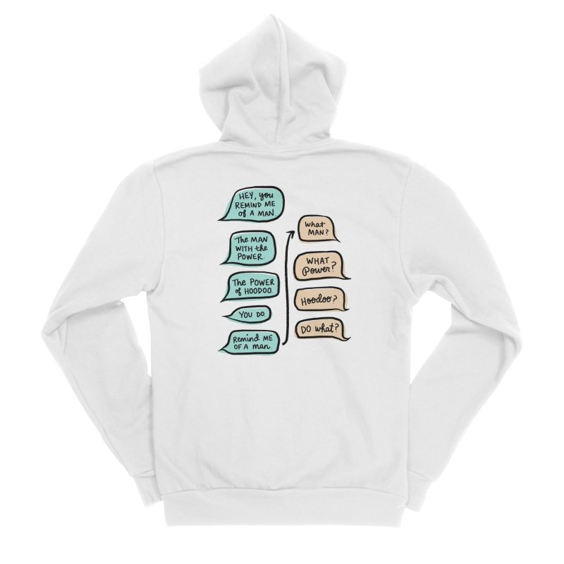You remind me of a man Women's Sponge Fleece Zip-Up Hoody by Kate Gabrielle's Threadless Shop