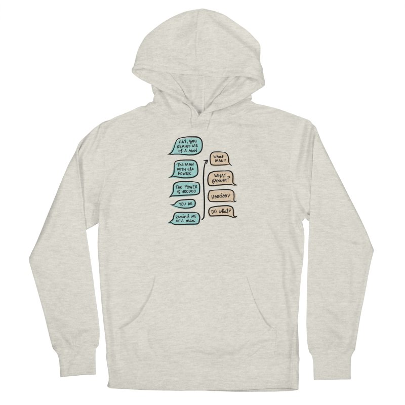 You remind me of a man Men's French Terry Pullover Hoody by Kate Gabrielle's Threadless Shop