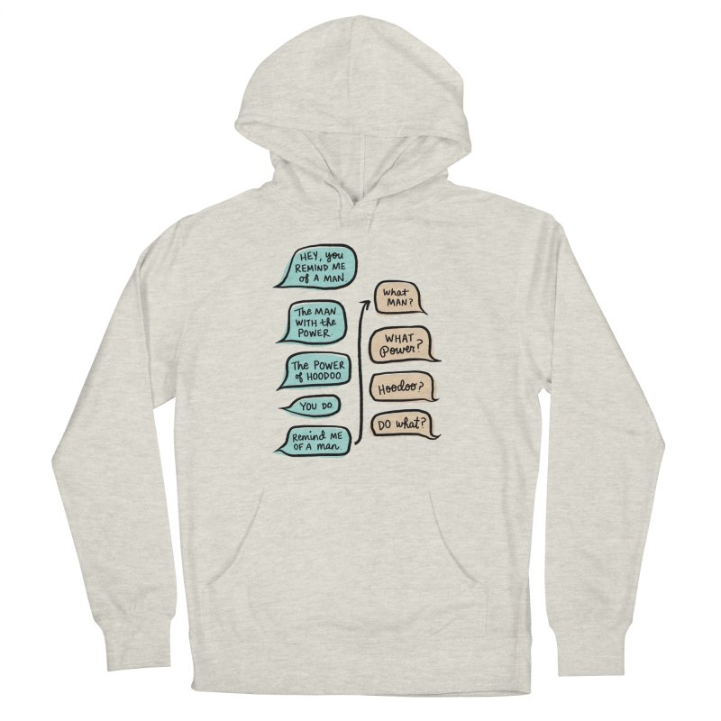 You remind me of a man Women's French Terry Pullover Hoody by Kate Gabrielle's Threadless Shop