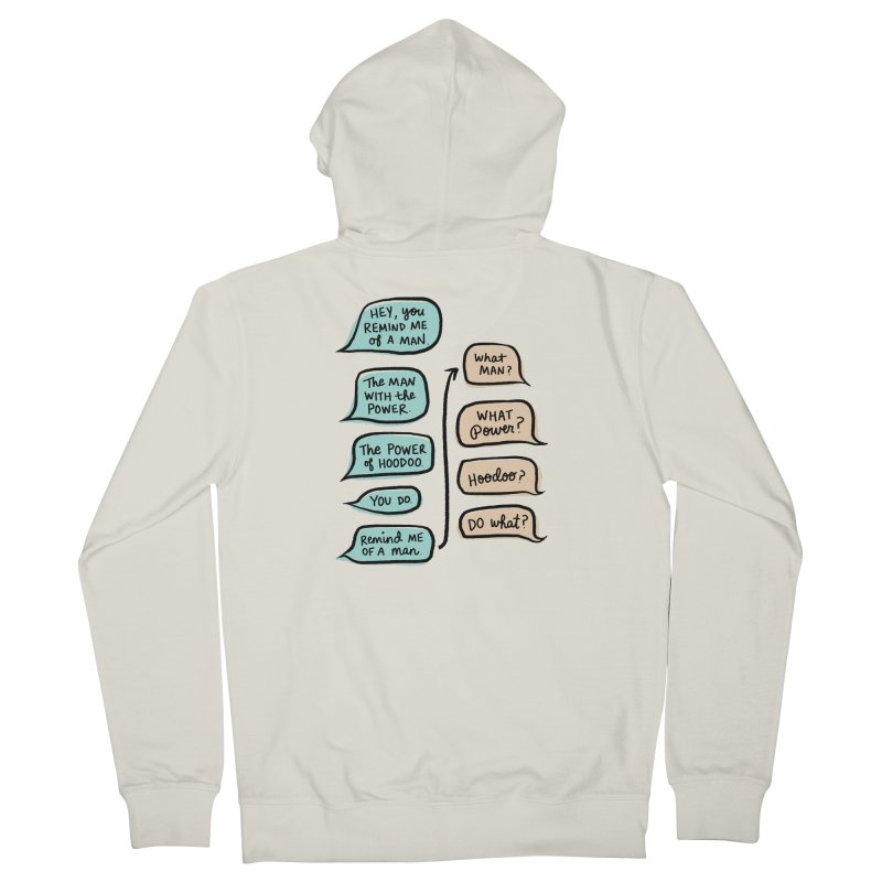 You remind me of a man Women's French Terry Zip-Up Hoody by Kate Gabrielle's Threadless Shop