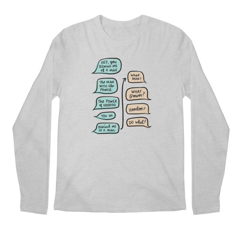 You remind me of a man Men's Regular Longsleeve T-Shirt by Kate Gabrielle's Threadless Shop
