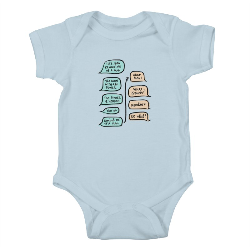 You remind me of a man Kids Baby Bodysuit by Kate Gabrielle's Threadless Shop