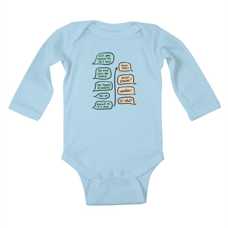 You remind me of a man Kids Baby Longsleeve Bodysuit by Kate Gabrielle's Threadless Shop