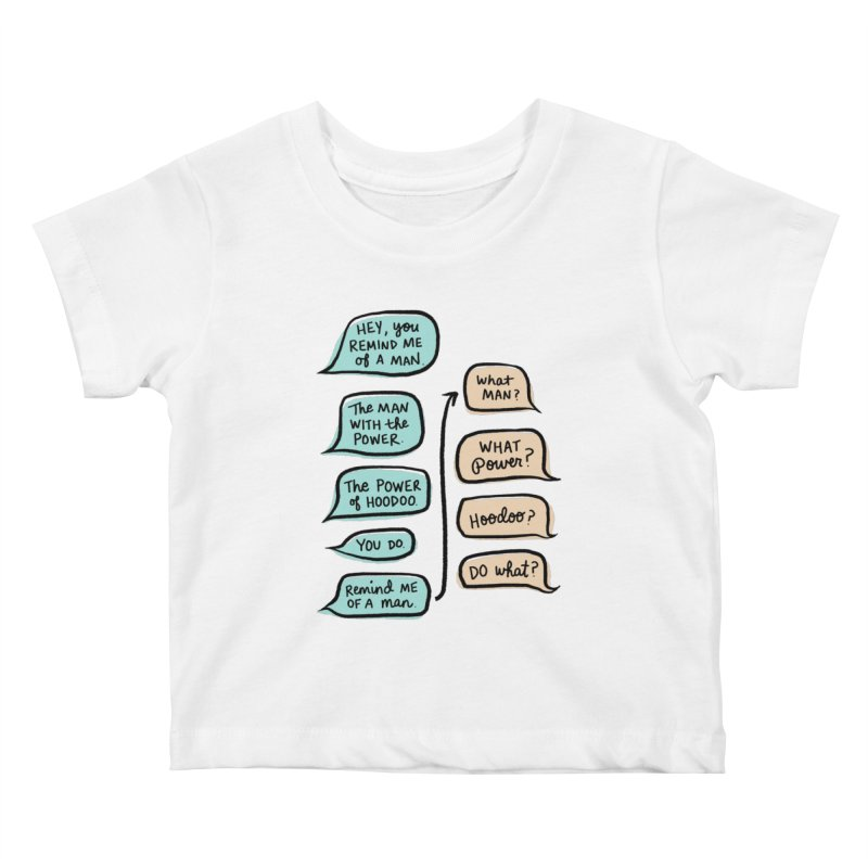 You remind me of a man Kids Baby T-Shirt by Kate Gabrielle's Threadless Shop