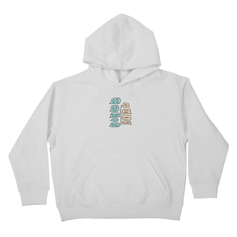 You remind me of a man Kids Pullover Hoody by Kate Gabrielle's Threadless Shop