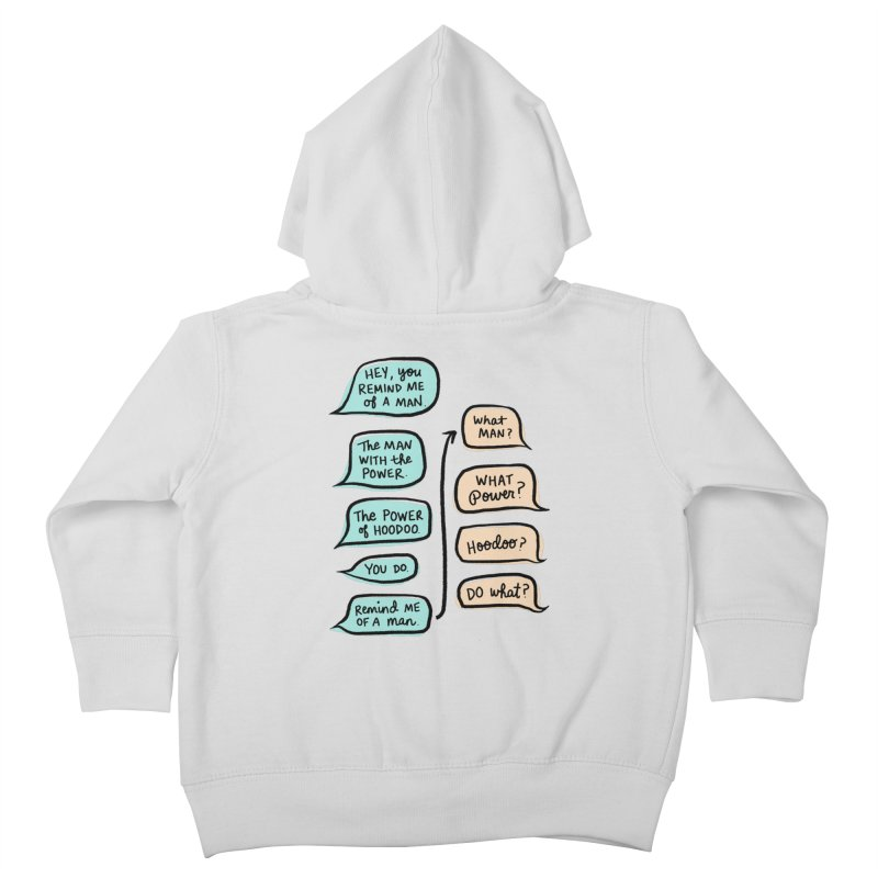 You remind me of a man Kids Toddler Zip-Up Hoody by Kate Gabrielle's Threadless Shop