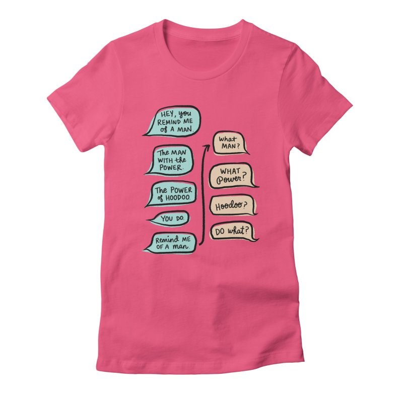 You remind me of a man Women's Fitted T-Shirt by Kate Gabrielle's Threadless Shop