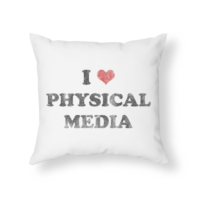 I love physical media Home Throw Pillow by Kate Gabrielle's Threadless Shop