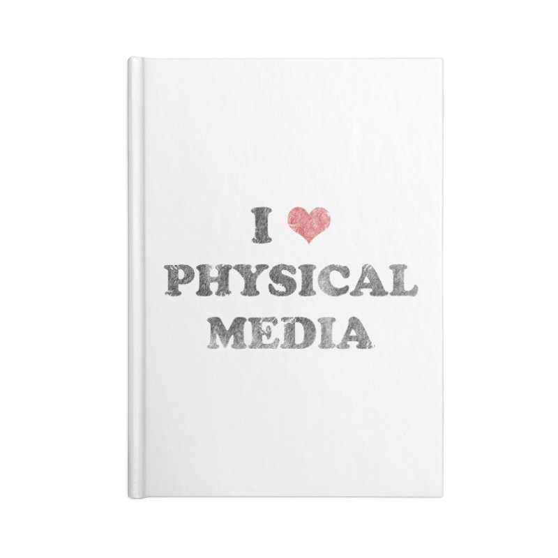 I love physical media Accessories Blank Journal Notebook by Kate Gabrielle's Threadless Shop