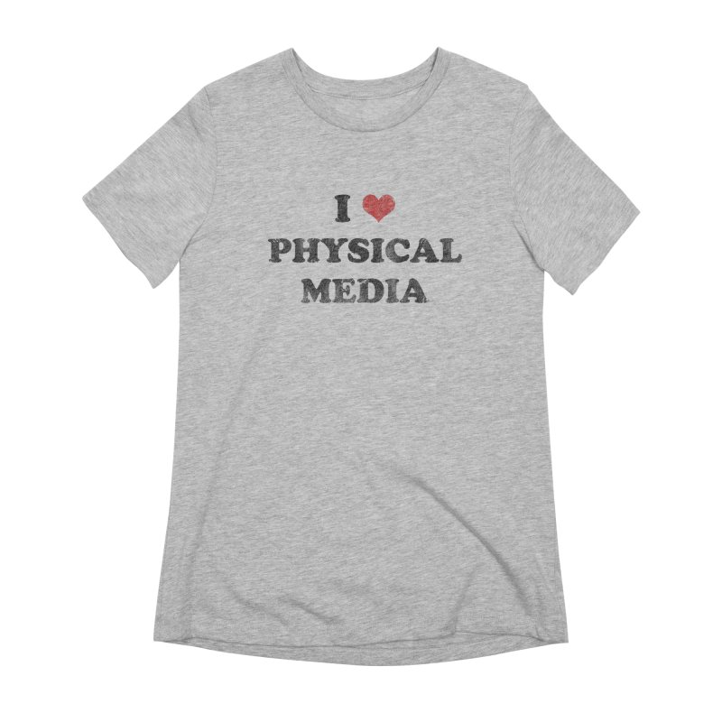 I love physical media Women's Extra Soft T-Shirt by Kate Gabrielle's Threadless Shop