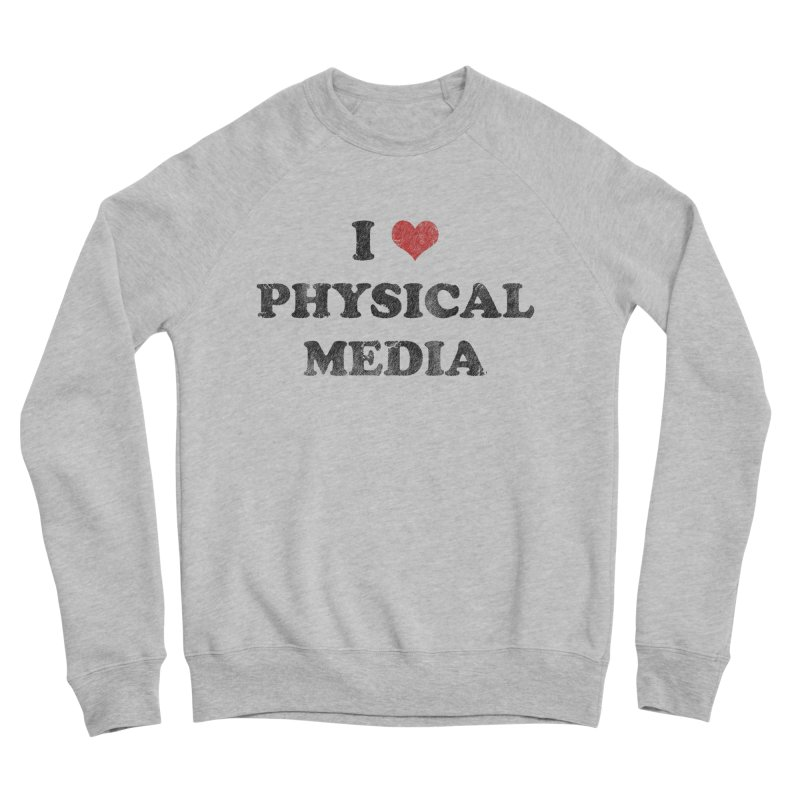I love physical media Men's Sponge Fleece Sweatshirt by Kate Gabrielle's Threadless Shop