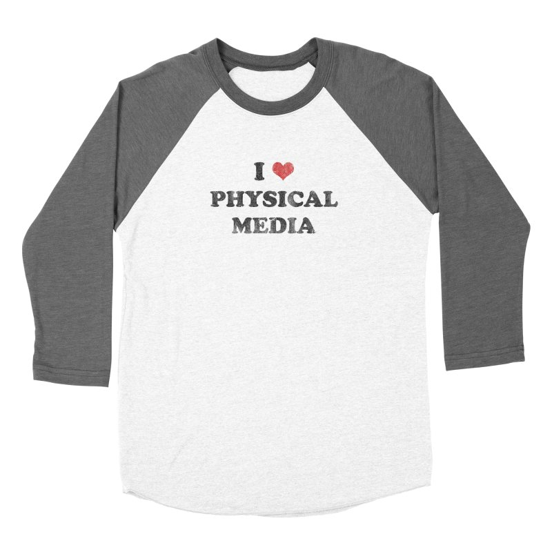 I love physical media in Women's Baseball Triblend Longsleeve T-Shirt Tri-Grey Sleeves by Kate Gabrielle's Threadless Shop