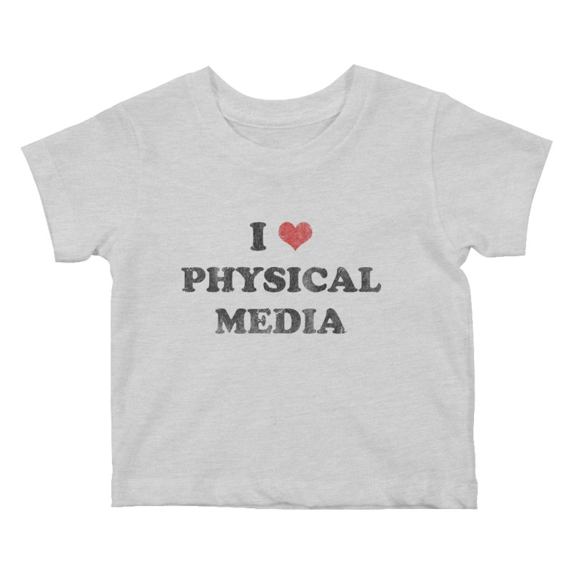 I love physical media Kids Baby T-Shirt by Kate Gabrielle's Threadless Shop