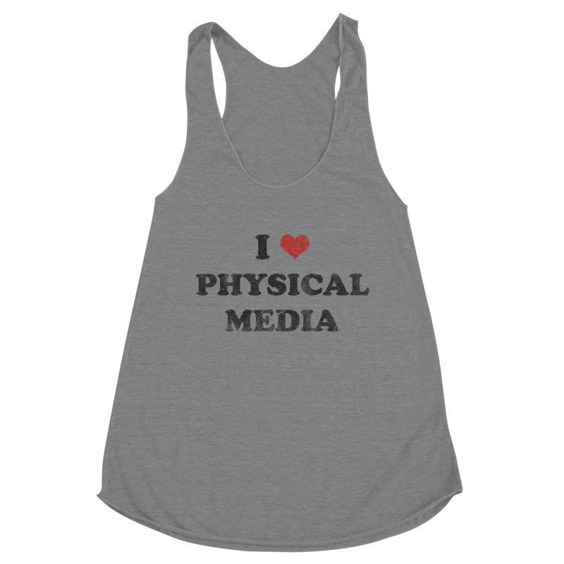 I love physical media Women's Tank by Kate Gabrielle's Threadless Shop