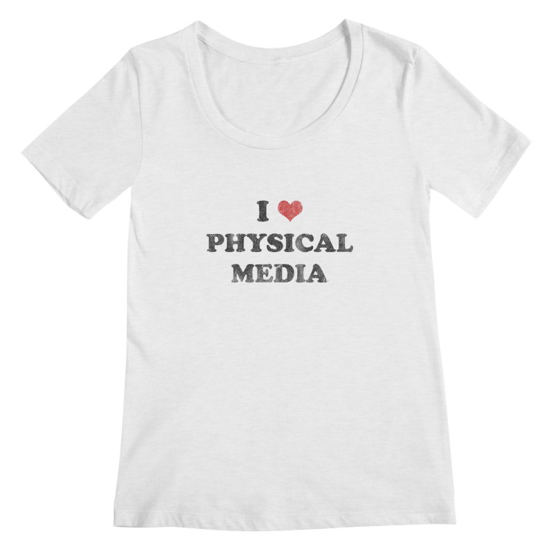 I love physical media Women's Regular Scoop Neck by Kate Gabrielle's Threadless Shop