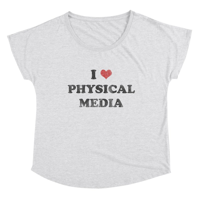 I love physical media Women's Dolman Scoop Neck by Kate Gabrielle's Threadless Shop