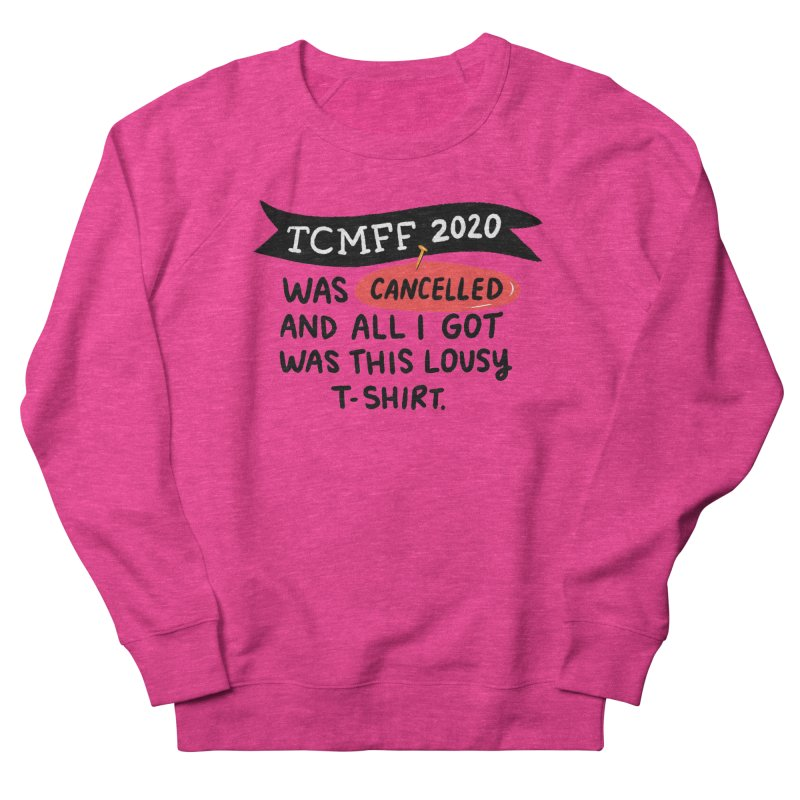 2020 is cancelled Women's French Terry Sweatshirt by Kate Gabrielle's Threadless Shop