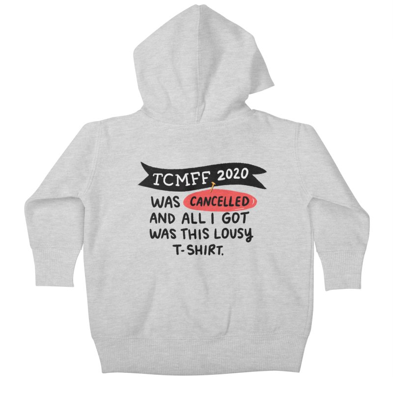 2020 is cancelled Kids Baby Zip-Up Hoody by Kate Gabrielle's Threadless Shop