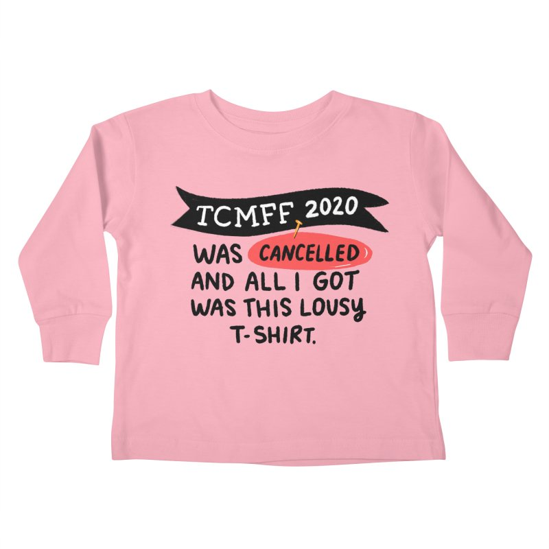 2020 is cancelled Kids Toddler Longsleeve T-Shirt by Kate Gabrielle's Threadless Shop