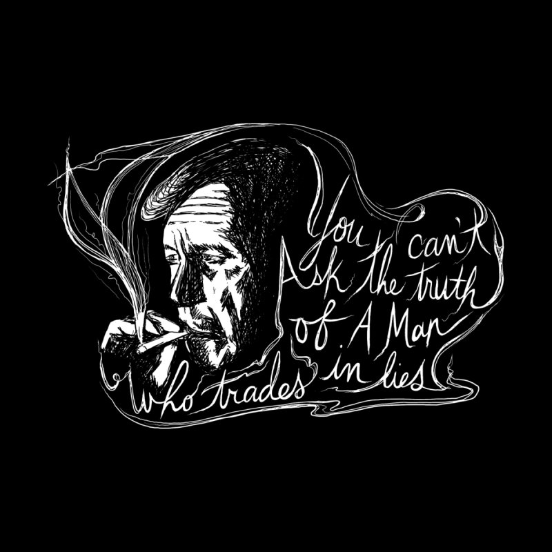 You can't ask the truth of a man who trades in lies Women's T-Shirt by Kate Gabrielle's Threadless Shop